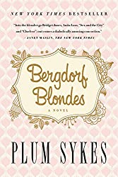 Bergdorf Blondes by Plum Sykes (2014-08-19)
