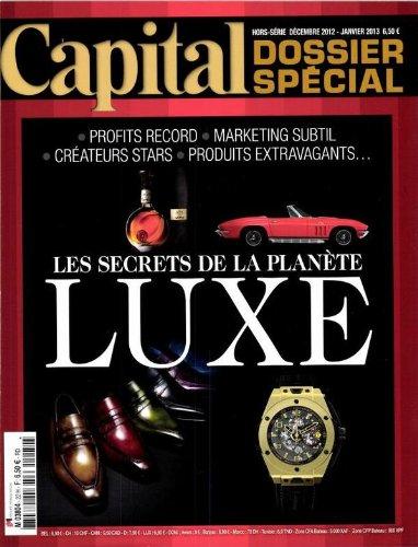 capital-dossier-special-hors-serie-decembre-2012-janvier-2013-les-secrets-de-la-planete-luxe