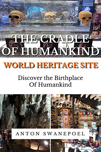 The Cradle of Humankind World Heritage Site: Discover the Birthplace of Humankind (South Africa Book 1) (English Edition)