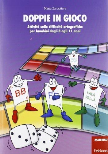 Doppie in gioco. Attivit sulle difficolt ortografiche per bambini dagli 8 agli 11 anni (I materiali) di Zanzottera, Marta (2013) Tapa blanda