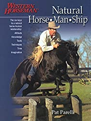Natural Horse-Man-Ship: Six Keys to a Natural Horse-Human Relationship (A Western Horseman Book) Revised edition by Pat Parelli, Kathy Swan (2003) Taschenbuch