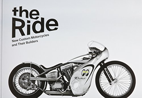 The Ride: New Custom Motorcycles and Their Builders, Collector's Edition