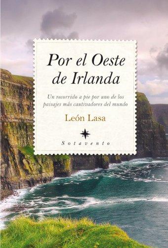 Por El Oeste De Irlanda (N. Ed.) (Sotavento (almuzara)) por Leon Lasa
