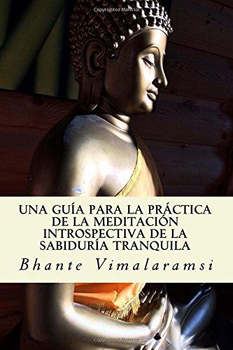 Una guía para la práctica de la Meditación Introspectiva de la Sabiduría Tranquila por Bhante Vimalaramsi