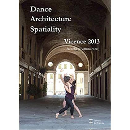 Dance architecture spatiality : Vicence 2013