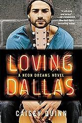 Loving Dallas: A Neon Dreams Novel by Caisey Quinn (2015-06-16)
