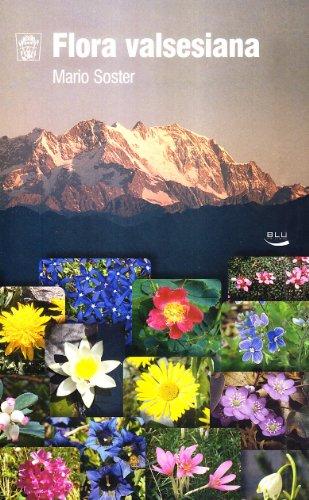Flora valsesiana (Natura e ambiente) por Mario Soster