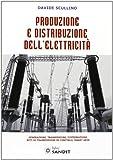 Scarica Libro Produzione e distribuzione elettricita (PDF,EPUB,MOBI) Online Italiano Gratis