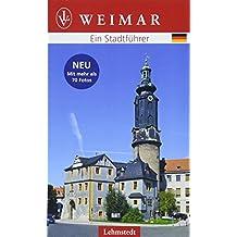 Weimar: Ein Stadtführer