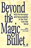 Beyond the Magic Bullet: Ngo Performance and Accountability in the Post-Cold War World (Kumarian Press Books on International Development) by Michael Edwards (31-Jan-1996) Paperback