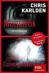 Monströs / Unvergolten: Zwei Romane in einem Band