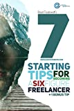 #4: 7 Starting Tips for Becoming a Six Figure Freelancer: The Ultimate Guide to the Successful Freelance Entrepreneur