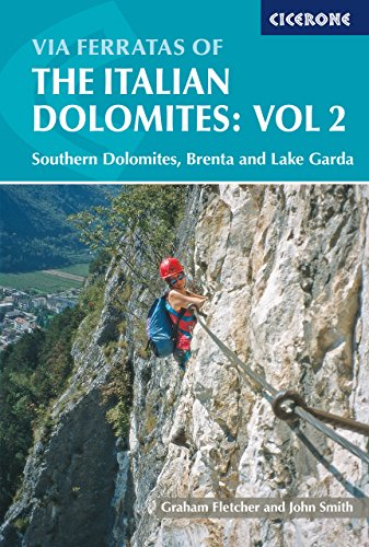 Via Ferratas of the Italian Dolomites: Volume 2: Southern Dolomites, Brenta and Lake Garda Area: Southern, Brenta and Lake Garda v. 2 (Cicerone Mountain Walking) por Graham Fletcher