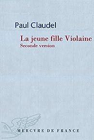 La jeune fille Violaine par Paul Claudel