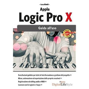 Apple Logic Pro X. Guida All'uso