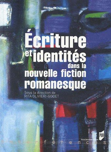 Ecriture et identits dans la nouvelle fiction romanesque