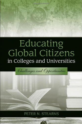 Educating Global Citizens in Colleges and Universities: Challenges and Opportunities by Stearns, Peter N. (2008) Paperback