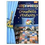 Patchworks : 18 compositions originales pour chambres d'enfants
