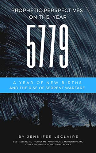 5779: Prophetic Perspectives Into the New Year: A Year of New Births and Serpent Warfare Rising (English Edition)