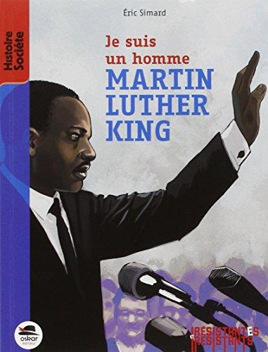 Je suis un homme - Martin Luther King par Eric Simard