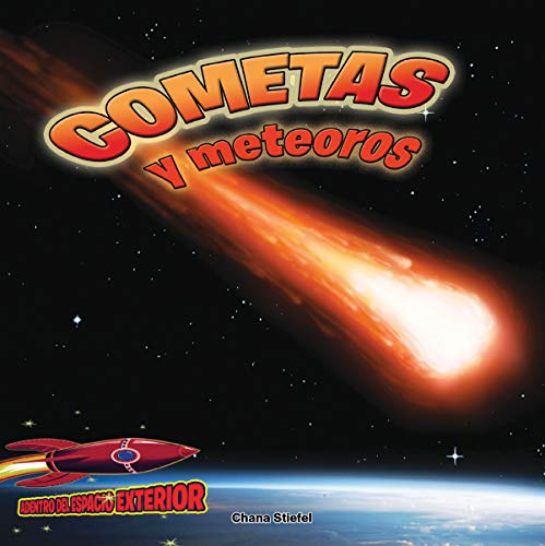 Cometas Y Meteoros: Atravesando El Espacio: Comets and Meteors: Shooting Through Space (Adentro Del Espacio Exterior /Inside Outer Space) por Chana Stiefel