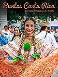 Buntes Costa Rica - Auf der Suche nach Muße