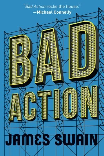 Bad Action (The Billy Cunningham Series) by James Swain (2016-05-10)