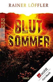 Blutsommer (Fallanalytiker Abel und Christ 1) (German Edition) de [Löffler, Rainer]
