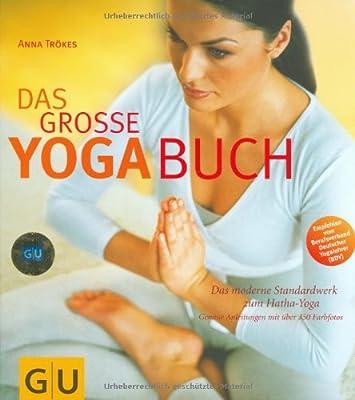 Das große Yoga-Buch. Das moderne Standardwerk zum Hatha-Yoga