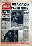 paris jour no 671 du 14 11 1961 un assassin parmi nous disent les paysans de vouille convois bidon pour transferer ben bella a garches derniere minute rosemary frankland allocation de salaire unique 8 un chaton curieux un panier mysterieux