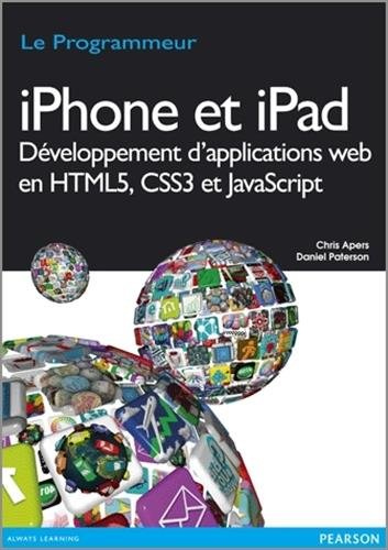 Iphone et Ipad Développement d'applications Web en HTML5, CSS3 et JavaScript par Chris Apers