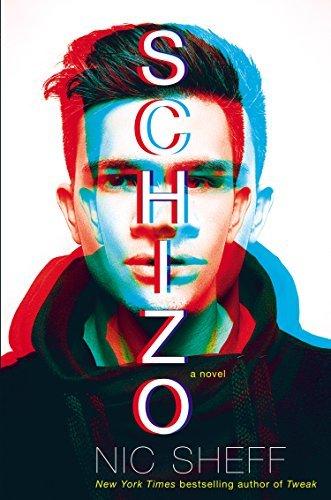 Schizo: Written by Nic Sheff, 2014 Edition, Publisher: Philomel Books [Hardcover]