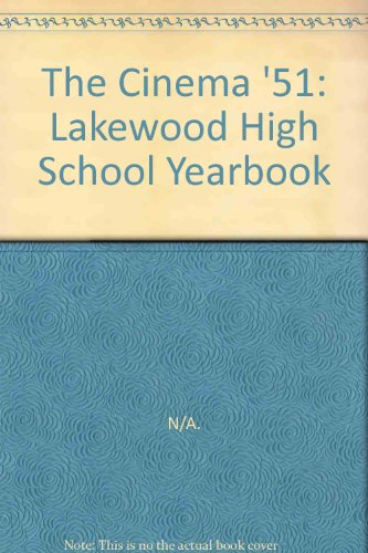 The Cinema '51: Lakewood High School Yearbook