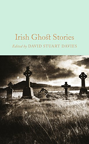 Irish Ghost Stories (Macmillan Collector's Library Book 59) (English Edition) (Collector S Halloween Edition)