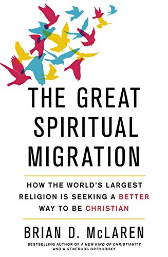 the-great-spiritual-migration-how-the-worlds-largest-religion-is-seeking-a-better-way-to-be-christia