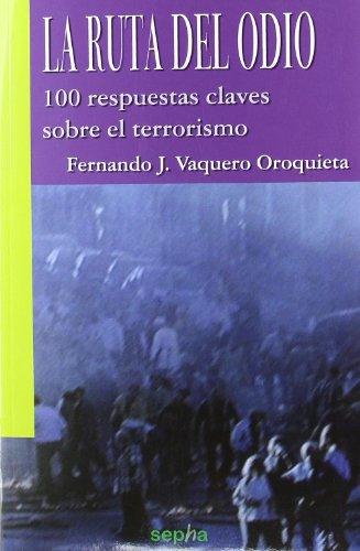 La Ruta del Odio: 100 respuestas clave sobre el terrorismo (Libros Abiertos)