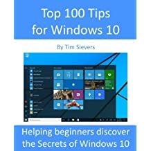 Top 100 Tips for Windows 10 by Tim Sievers (2015-10-06)