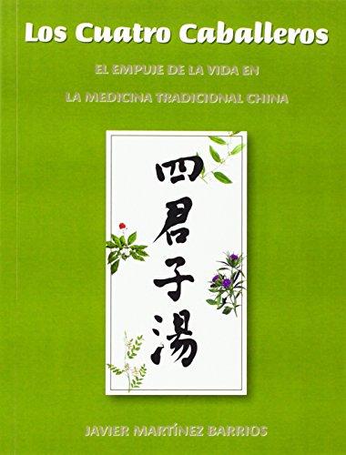 Los Cuatro Caballeros. El Empuje De La Vida En La Medicina Tradicional China