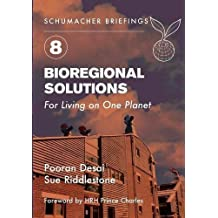 Bioregional Solutions: For Living on One Planet (Schumacher Briefings)