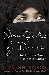 Nine Parts of Desire: The Hidden World of Islamic Women by Geraldine Brooks (2007-02-22)