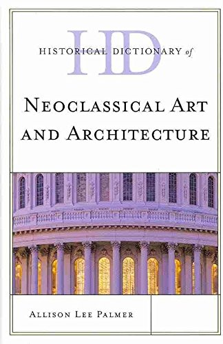 [Historical Dictionary of Neoclassical Art and Architecture] (By: Allison Lee Palmer) [published: February, 2011]