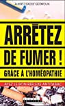 Arrêtez de fumer ! : Grâce à l'homéopathie ! par Quemoun