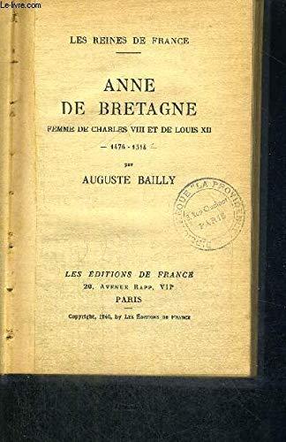 ANNE DE BRETAGNE - FEMME DE CHARLES VIII RT DE LOUIS XII - 1476 - 1514 par BAILLY AUGUSTE