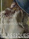 La maison Tellier - De la prostitution comme télescope et microscope à la vie de province (Nos Classiques) - Format Kindle - 9782814576124 - 0,99 €