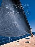 Plaisance d'exception: Les plus beaux voiliers et leurs secrets