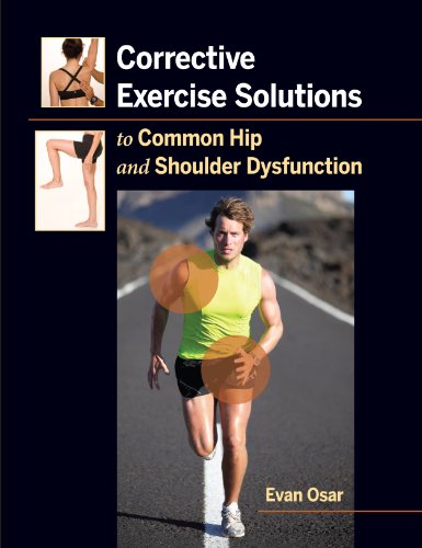 Corrective Exercise Solutions to Common Shoulder and Hip Dysfunction por Evan Osar