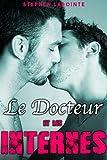 Le Docteur & Les Internes: (Nouvelle Gay, Sexe à Plusieurs, Plan à 3, Colocataires HOT & HARD)