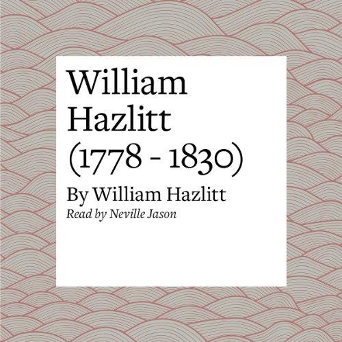 William Hazlitt (1778 - 1830)  Audiolibri