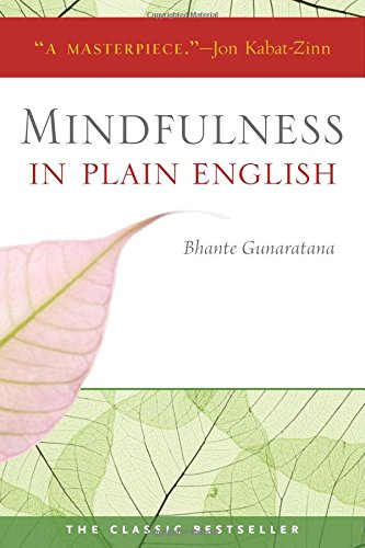 Mindfulness in Plain English: 20th Anniversary Edition por Bhante Henepola Gunaratana