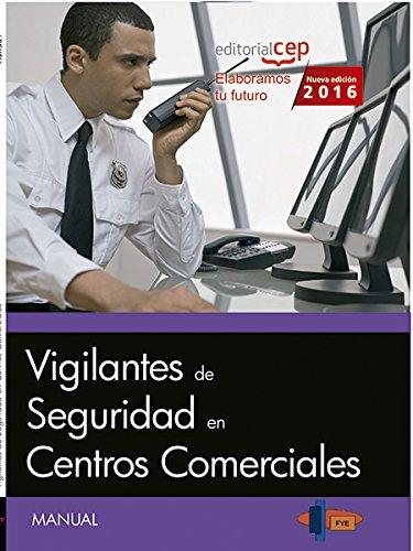 Manual. Vigilantes de Seguridad en centros comerciales por Formación y Especialización en Seguridad (FYES)